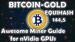 Bitcoin-Gold Equihash 144,5 - Awesome Miner Guide for nVidia GPUs