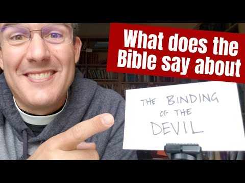 What does the Bible Teach about the Binding of the Devil?