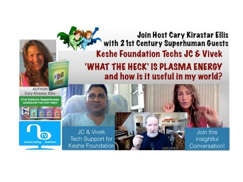 What is Plasma Energy? with Keshe Techs JC & Vivek - 21st Century Superhuman