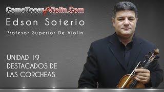 Como Tocar Violin - UNIDAD 19 DESTACADOS DE LAS CORCHEAS