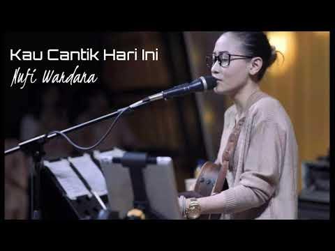 Lobow - Kau Cantik Hari Ini (cover by Nufi Wardana + lirik)