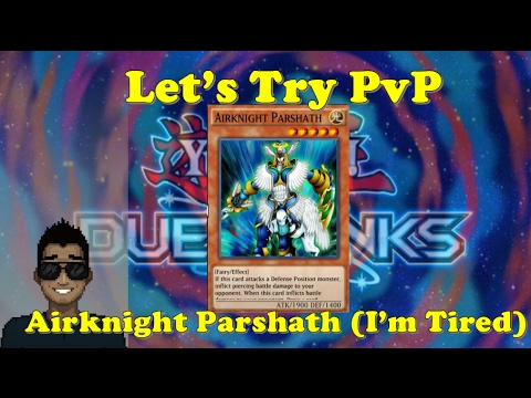 Yu-Gi-Oh Duel Links - AirKnight Parshath PvP Tired Rambling Uh oh. (Strong Language)