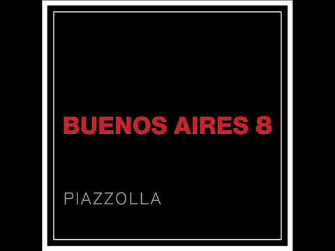 Buenos Aires 8 - Piazzolla (Full álbum)