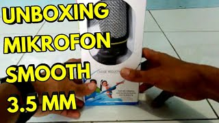 Unboxing Mikrofon Smooth 3.5mm || Tahap II