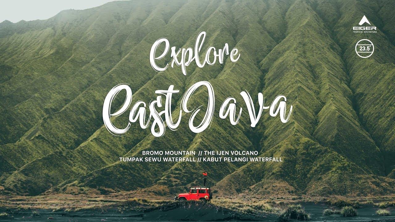 Eiger X Explore Indonesia Explore East Java Youtube