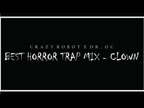 CRAZY ROBOT | DR. OC | Best Horror Trap Music - Clown