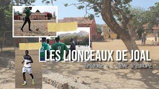 Les lionceaux de Joal - Rêve d'Europe - Épisode 4