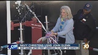 Navy christens ship named for astronaut John Glenn