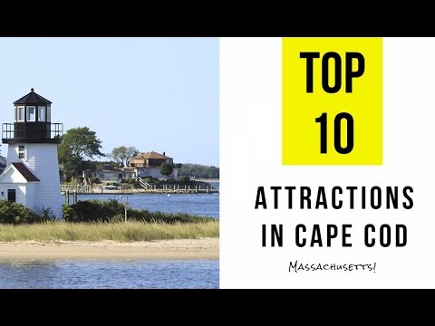 Top 10. Best Tourist Attractions in Cape Cod,  Massachusetts