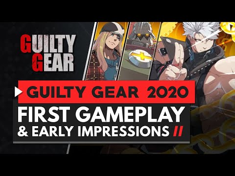GUILTY GEAR 2020 | First Gameplay & Early Impressions