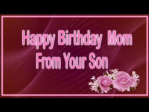 Happy Birthday Mom From Your Son Youtube
