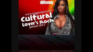 DJ KENNY CULTURAL LOVERS ROCK MIXTAPE JAN 2013