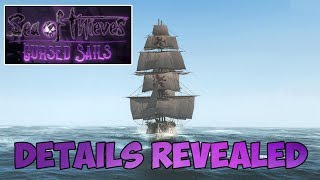 New Ship/Cursed Sails Details Revealed Sea Of Thieves