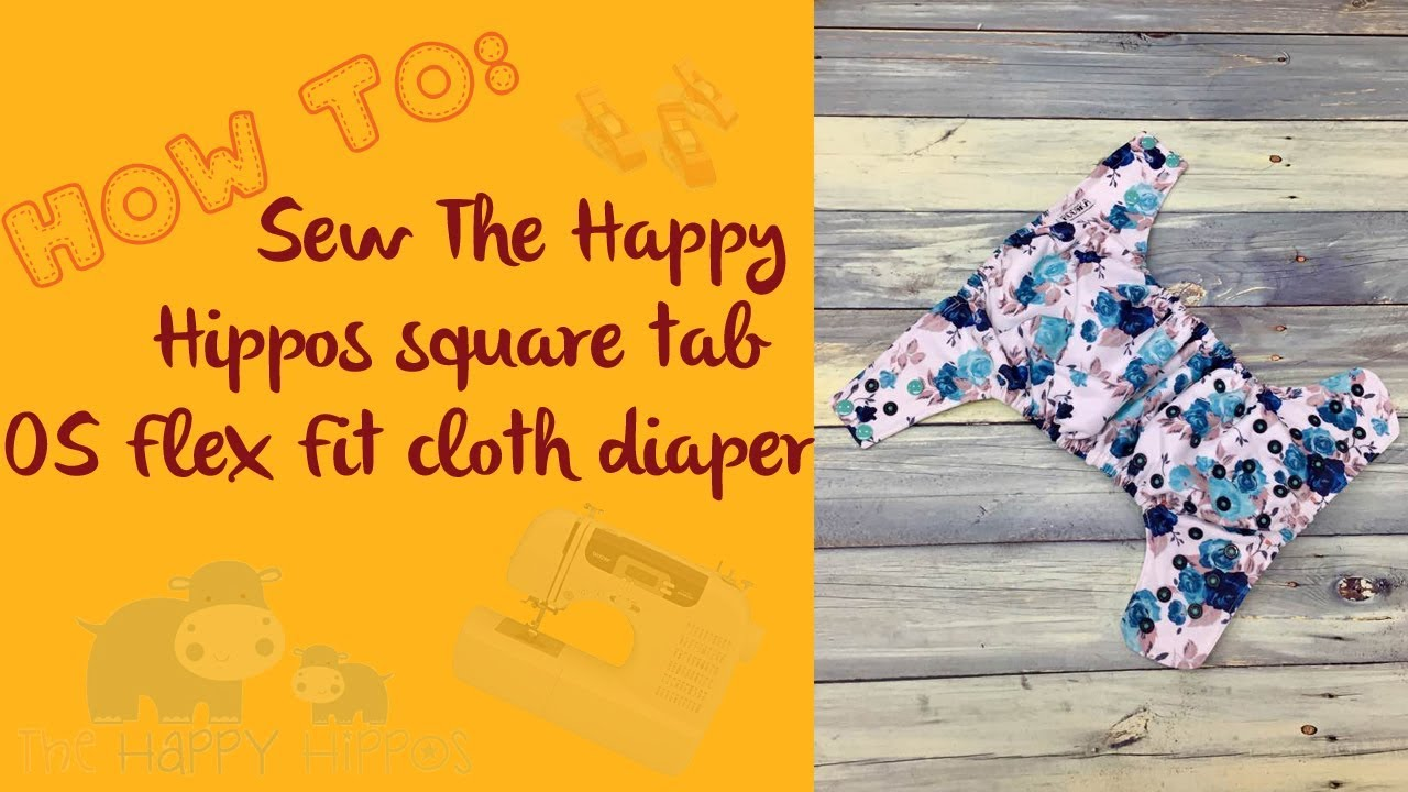a43635dbfad How To  Sew The Happy Hippos Flex Fit OS Cloth Diaper - YouTube
