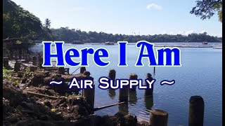 Here I Am - KARAOKE VERSION - as popularized by Air Supply