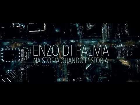 Enzo Di Palma Nà Storia Quando Estoria Video Ufficiale 2018