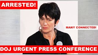SHOCKING: Justice Department URGENT Press Conference on Ghislaine Maxwell Arrest and Charges!