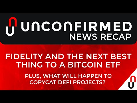 Crypto News Recap – Fidelity and the Next Best Thing to a Bitcoin ETF – August 21- August 28 2020