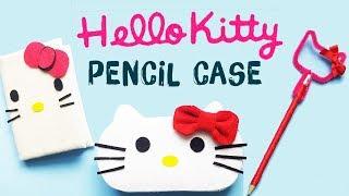 DIY School Supplies| How to make HELLO KITTY Pencil Case (NO SEW)