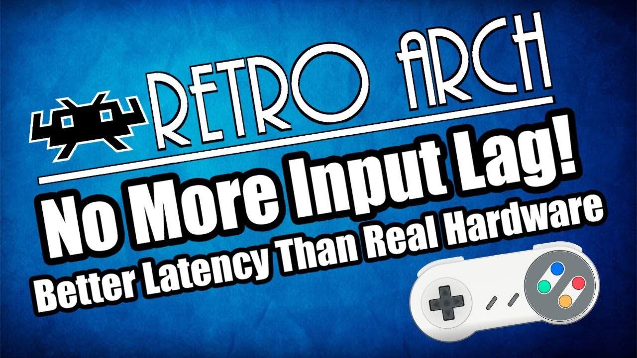 No More Input Lag with RetroArch - Run-Ahead Latency Reduction