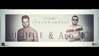Aro MC ft МVЙКЛ (Michelle) - U'r Smile ( Твоя Улыбка )