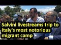 Surrounded By Police And Secret Service Matteo Salvini Livestreams Visit To Notorious Camp English mp3
