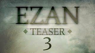 EZAN - Teaser 3 (2015'te Sinemalarda)