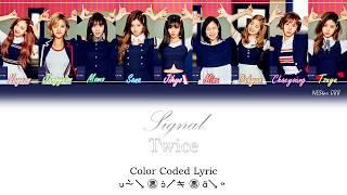 Twice - Signal (LYRICS) |Han|Rom|Eng| Color Coded Lyrics - By NEStar 088