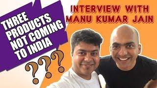 Interview With Manu Kumar Jain, 3 Xiaomi Products Are Not Coming To India #GTUTalks