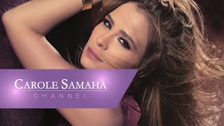 Carole Samaha - El Afrah / كارول سماحة - الأفراح