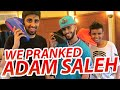 We Pranked Adam Saleh!!!