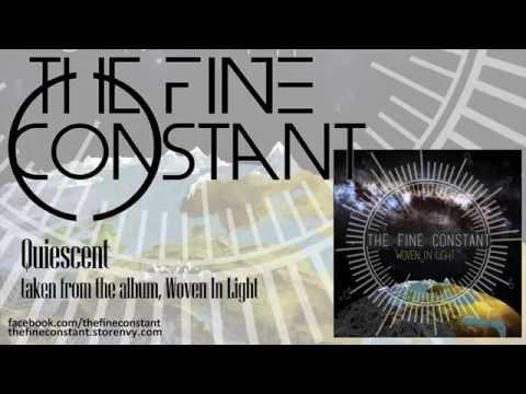 The Fine Constant - Quiescent - Woven In Light (ALBUM STREAM)