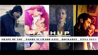Shape Of You / Nashe Si Chadh Gayi / Rockabye / Enna Sona - DJ Harshal Mashup