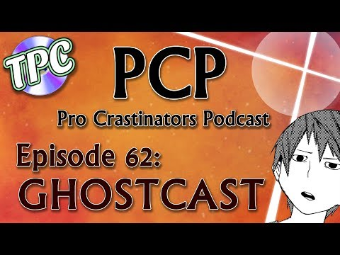 Ghosts  Pro Crastinators Podcast, Episode 62