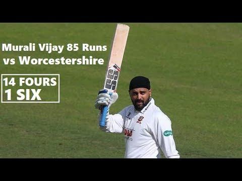 Murali Vijay 85 Runs in County Championship vs Worcestershire ~ Sep 18-20 2018