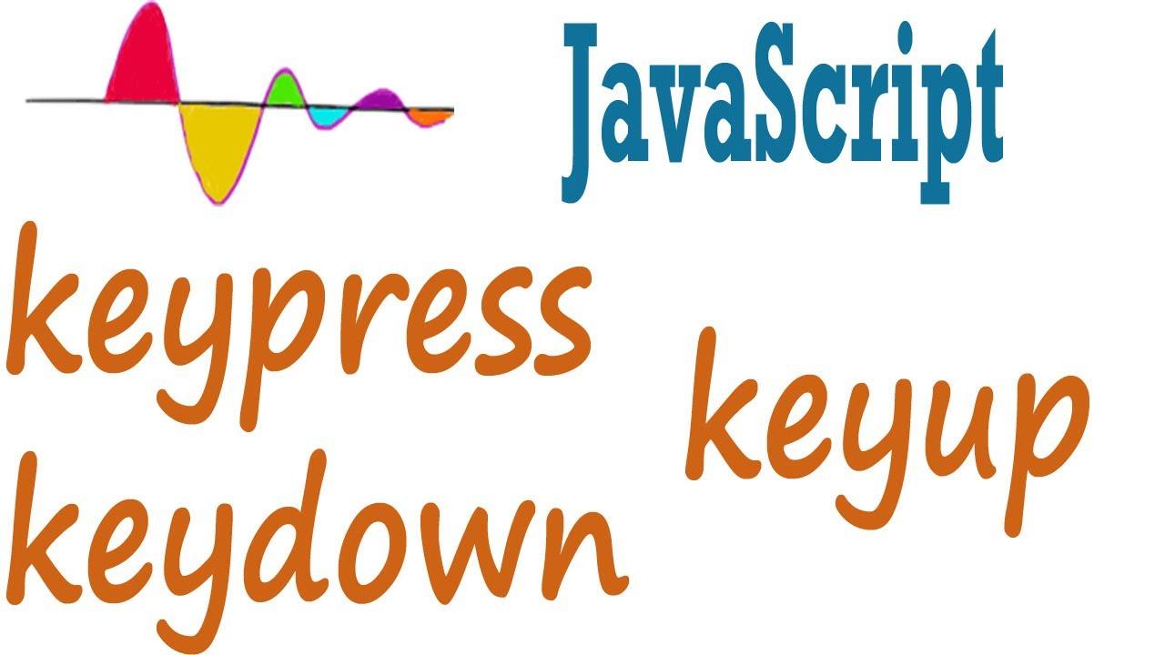 JavaScript Tutorial - Keyboard events - keypress, keydown and keyup