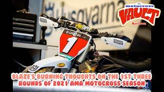Blaze's Burning Thoughts 2021 Motocross Round 1-3
