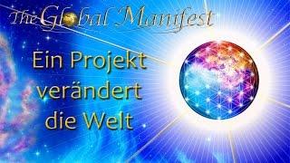 Globales Manifest das Projekt für Deine Botschaften, Herzenswünsche & Visionen - Die Zusammenfassung