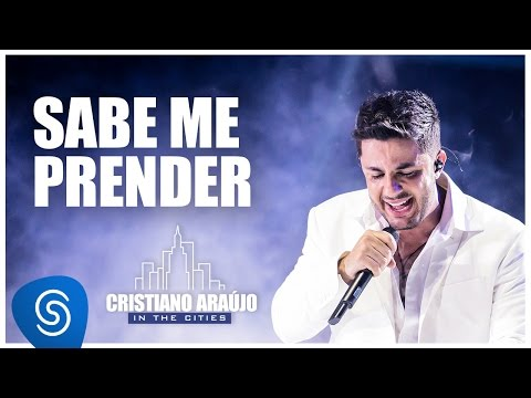 Cristiano Araújo - Sabe me prender - Feat Ian Thomas - (DVD in The Cities ) [Vídeo Oficial]