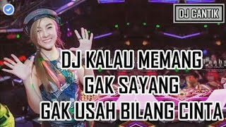 Gambar cover DJ KALAU MEMANG GAK SAYANG GAK USAH BILANG CINTA 2018 REMIX