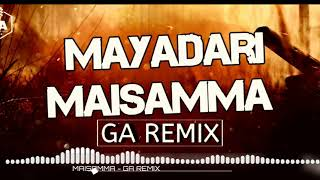 MAYDARI MAISAMMA | Dj SONG | GA REMIX | TELGU SONG