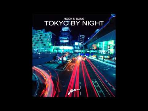 Hook N Sling Feat Karin Park - Tokyo By Night (Original Mix)