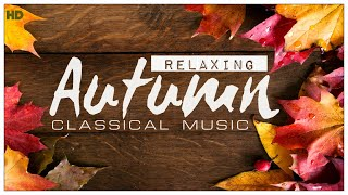 Autumn Classical Music - Beautiful Relaxing Instrumental Calming Music