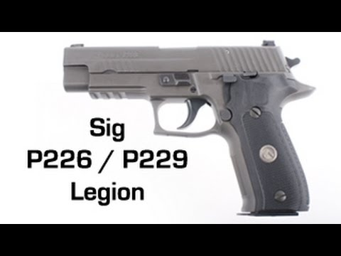 sig sauer p226 p229 legion 9mm overview and comparison youtube