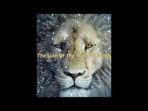 The Lion Of The Tribe Of Judah Youtube