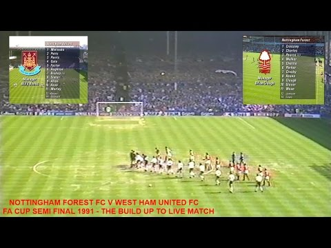 NOTTINGHAM FOREST FC V WEST HAM UNITED FC – FA CUP SEMI FINAL 1991 – BUILD UP TO LIVE MATCH
