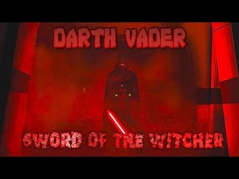 Darth Vader Tribute - Sword of the Witcher