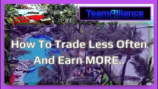 How To Trade Less Often And Earn MORE PROFITS.. | #TANuggets
