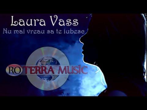 Laura Vass - Nu mai vreau sa te iubesc (Oficial video)
