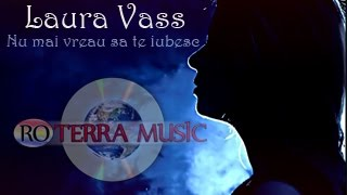 Repeat youtube video Laura Vass - Nu mai vreau sa te iubesc (Oficial video)